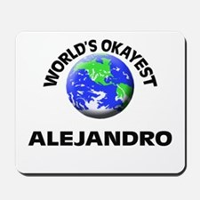 World's Okayest Alejandro Mousepad