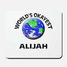 World's Okayest Alijah Mousepad