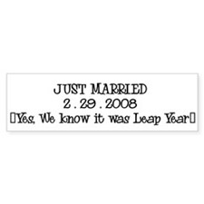 JUST MARRIED 2 . 29 . 2008 Bumper Bumper Sticker