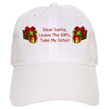 Leave The Gifts, Take My Sister Baseball Cap