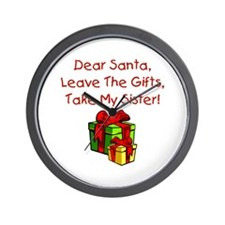 Leave The Gifts, Take My Sister Wall Clock