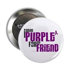 "I Wear Purple For My Friend 6 (PC) 2.25"" Button"