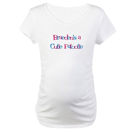 Braeden's a Cutie Patootie Maternity T-Shirt
