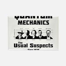 Quantum Mechanics-The Usual Suspects Magnets