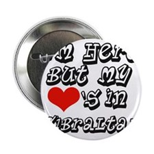 "My hearts in Gibraltar 2.25"" Button"