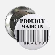 "Proudly made in Gibraltar 2.25"" Button"