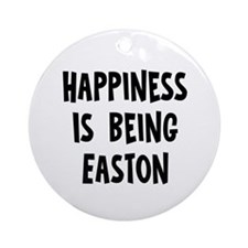 Happiness is being Easton Ornament (Round)