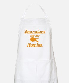 Ghanians are my Hoimes  BBQ Apron