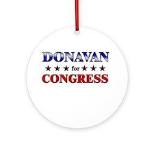DONAVAN for congress Ornament (Round)