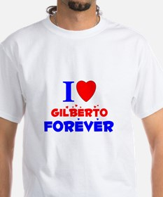 I Love Gilberto Forever - Shirt