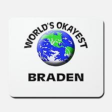 World's Okayest Braden Mousepad