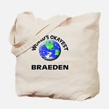World's Okayest Braeden Tote Bag