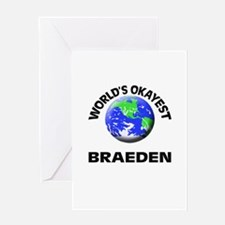 World's Okayest Braeden Greeting Cards