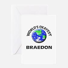 World's Okayest Braedon Greeting Cards