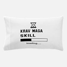 Krav Maga Skill Loading..... Pillow Case