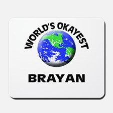 World's Okayest Brayan Mousepad