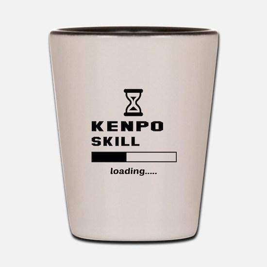 Kenpo Skill Loading..... Shot Glass