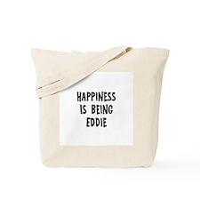 Happiness is being Eddie Tote Bag
