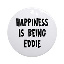 Happiness is being Eddie Ornament (Round)