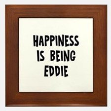 Happiness is being Eddie Framed Tile