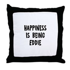 Happiness is being Eddie Throw Pillow