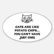 Cats are like Potato Chips Oval Decal