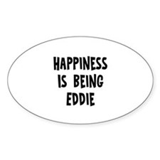 Happiness is being Eddie Oval Decal