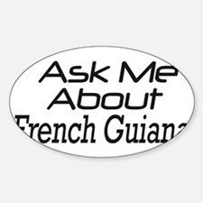 Ask me about French Guiana Oval Decal