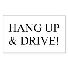 Hang up & drive! Rectangle Decal