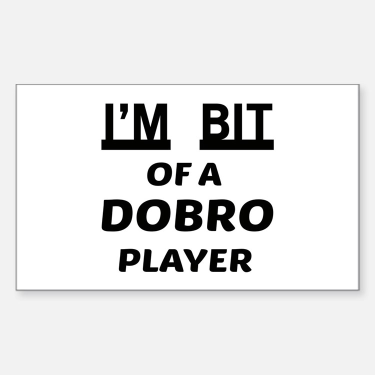 I am bit of a Dobro player Sticker (Rectangle)