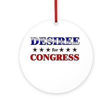 DESIREE for congress Ornament (Round)