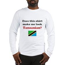 Make Me Look Tanzanian Long Sleeve T-Shirt