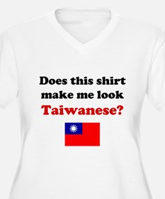 Make Me Look Taiwanese T-Shirt