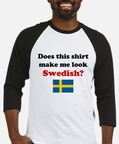 Make Me Look Swedish Baseball Jersey