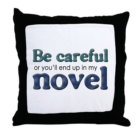 End Up in My Novel Throw Pillow