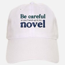 End Up in My Novel Baseball Baseball Cap