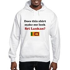 Make Me Look Sri Lankan Hoodie