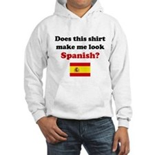 Make Me Look Spanish Hoodie