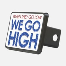 They Go Low, We Go High Hitch Cover