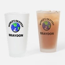 World's Okayest Braydon Drinking Glass