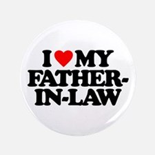 I LOVE MY FATHER-IN-LAW Button