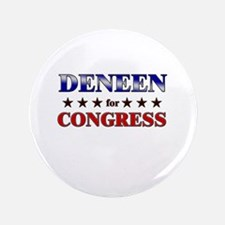"""DENEEN for congress 3.5"""" Button"""