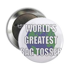 "World's Greatest Bag Tosser 2.25"" Button"