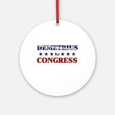 DEMETRIUS for congress Ornament (Round)
