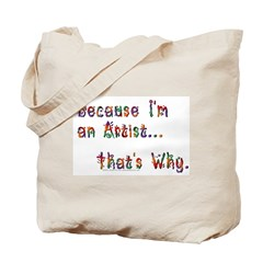 Because I'm An Artist Tote Bag