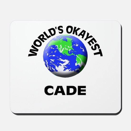 World's Okayest Cade Mousepad
