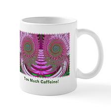 Too Much Caffeine Mug