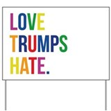 Love trumps hate Yard Signs