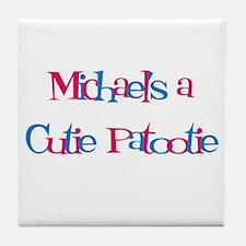Michael's a Cutie Patootie Tile Coaster