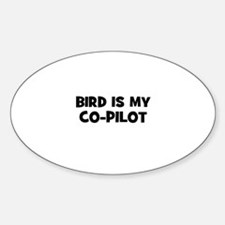 Bird Is My Co-Pilot Oval Decal